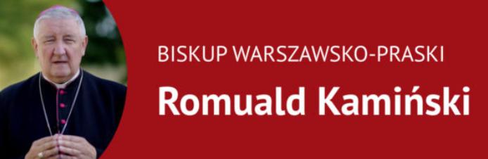 Komunikat Biskupa Warszawsko-Praskiego Romualda Kamińskiego